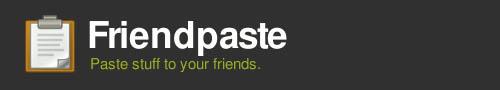 Friendpaste
