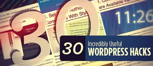 30 Incredibly Useful WordPress Hacks